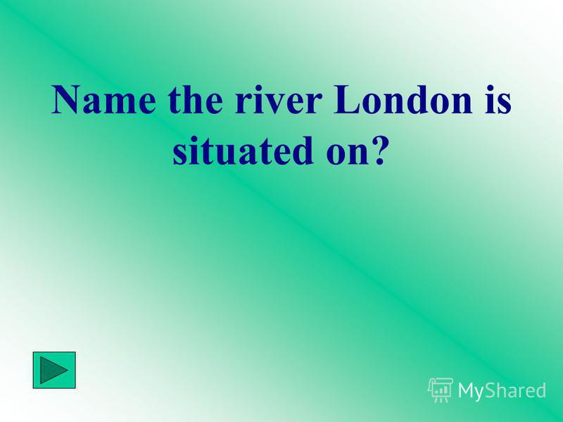 Name the river London is situated on?