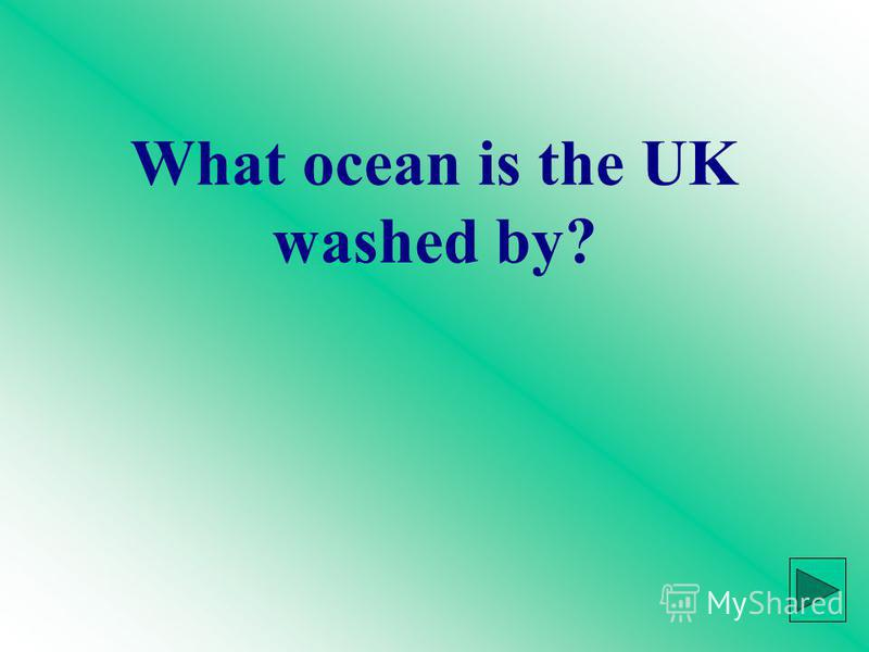 What ocean is the UK washed by?