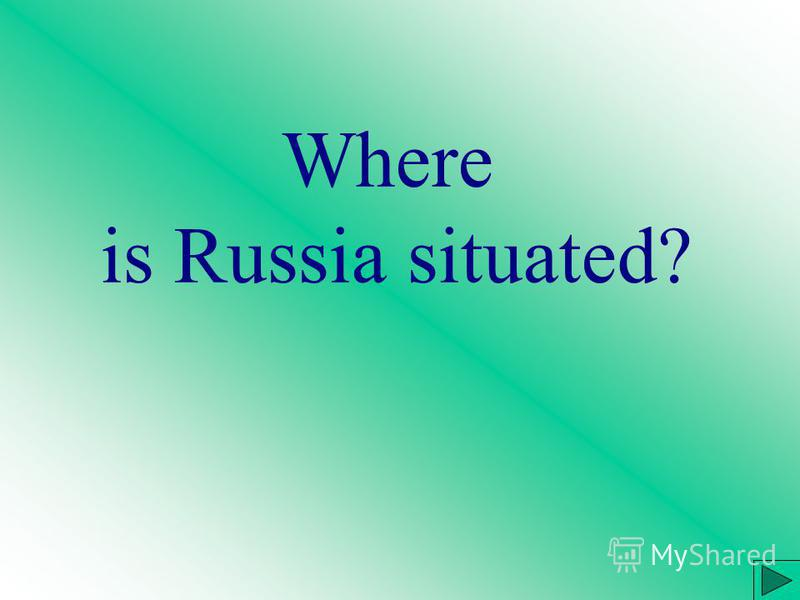 Where is Russia situated?