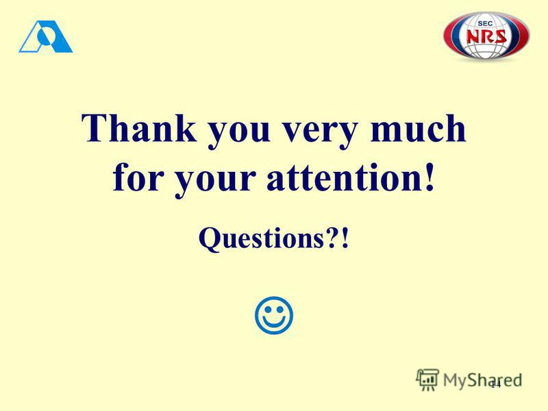14 Thank you very much for your attention! Questions?!