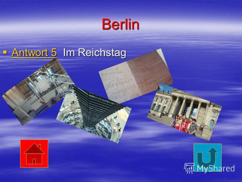 Berlin Antwort 5 Im Reichstag Antwort 5 Im Reichstag Antwort 5 Antwort 5