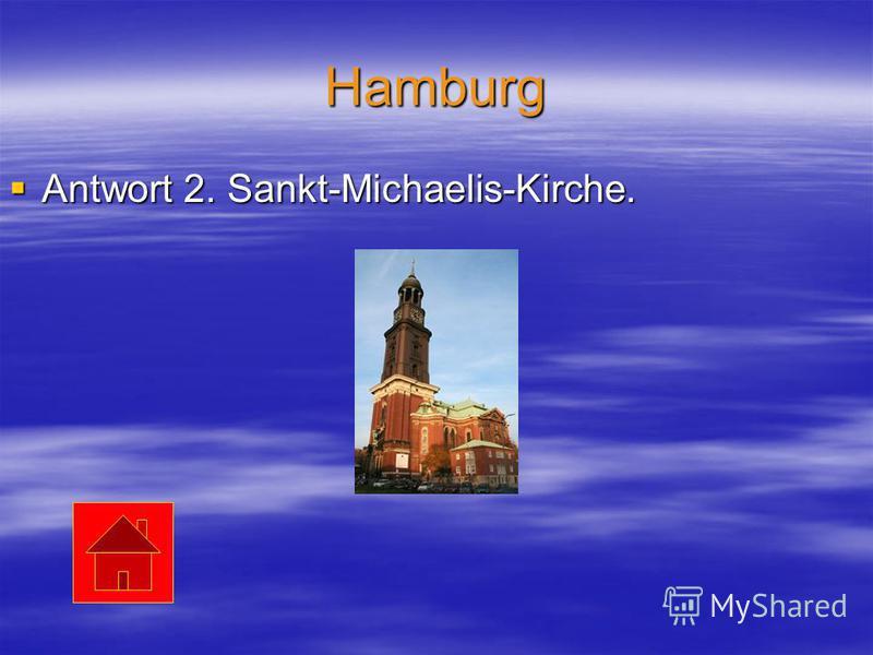 Hamburg Antwort 2. Sankt-Michaelis-Kirche. Antwort 2. Sankt-Michaelis-Kirche.