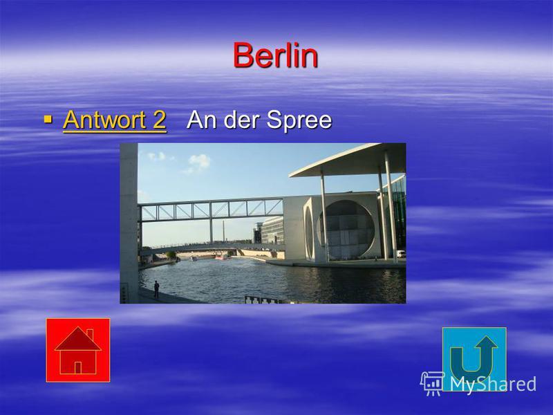 Berlin Antwort 2 An der Spree Antwort 2 An der Spree Antwort 2 Antwort 2