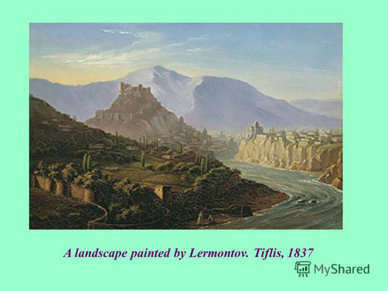 A landscape painted by Lermontov. Tiflis, 1837