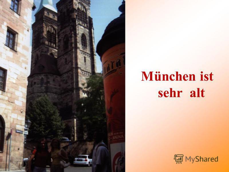 München ist sehr alt