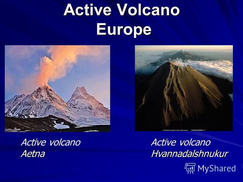 Active Volcano Europe Aetna Active volcano Aetna Hvannadalshnukur Active volcano Hvannadalshnukur