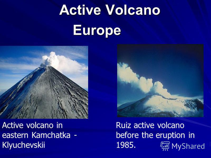 Active Volcano Active Volcano Europe Europe Active volcano in eastern Kamchatka - Klyuchevskii Ruiz active volcano before the eruption in 1985.