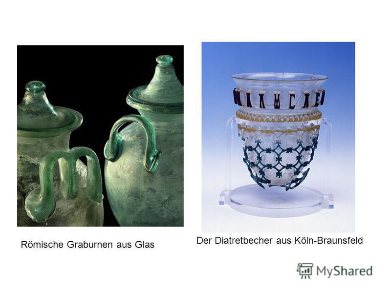 Römische Graburnen aus Glas Der Diatretbecher aus Köln-Braunsfeld