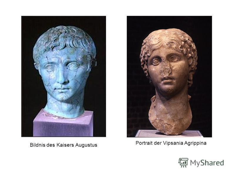 Bildnis des Kaisers Augustus Portrait der Vipsania Agrippina