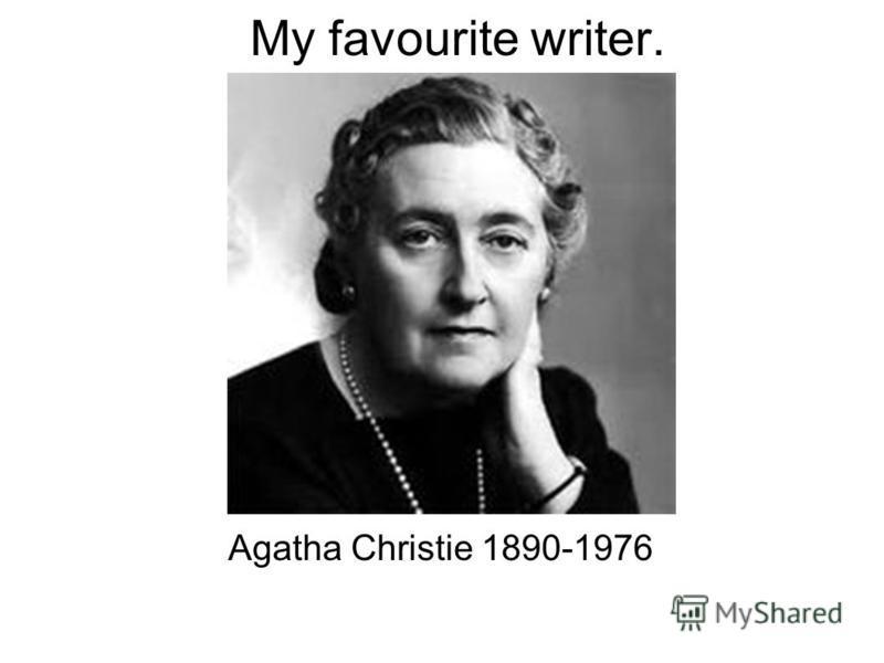 Agatha Christie 1890-1976 My favourite writer.