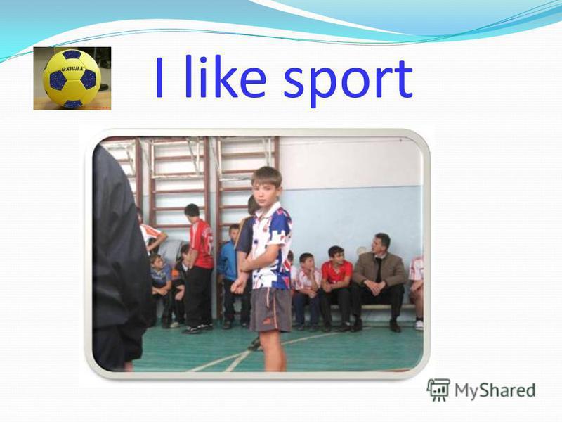 I like sport