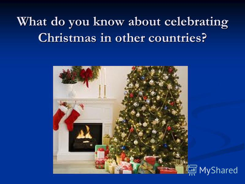 5 what do you know about celebrating christmas in other countries