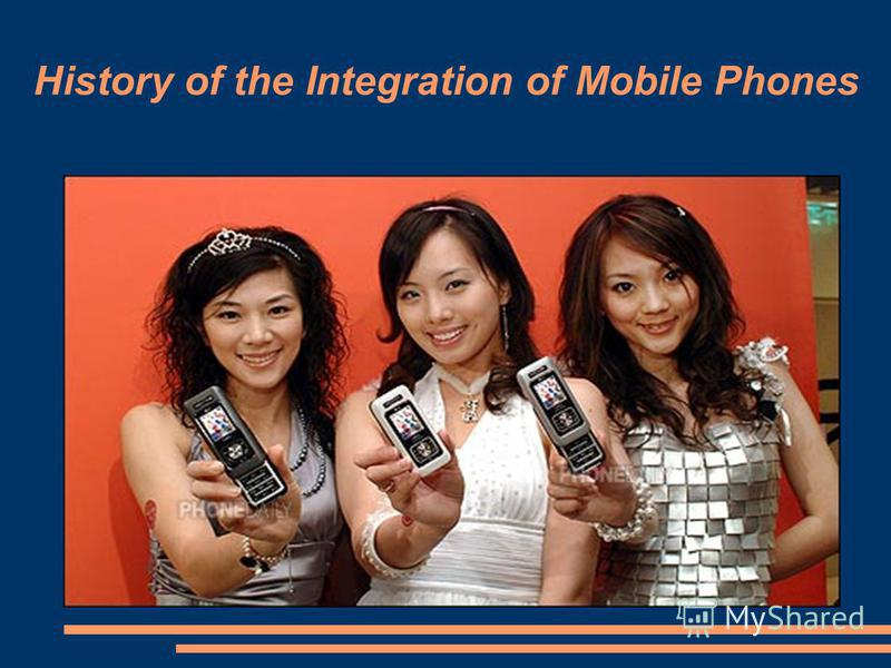 History of the Integration of Mobile Phones