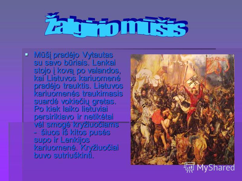 Mūšį pradėjo Vytautas su savo būriais. Lenkai stojo į kovą po valandos, kai Lietuvos kariuomenė pradėjo trauktis. Lietuvos kariuomenės traukimasis suardė vokiečių gretas. Po kiek laiko lietuviai persirikiavo ir netikėtai vėl smogė kryžiuočiams - šiuo