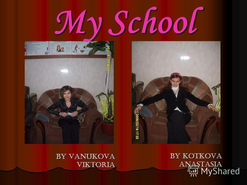 My School By Vanukova Viktoria By Vanukova Viktoria by Kotkova anastasia