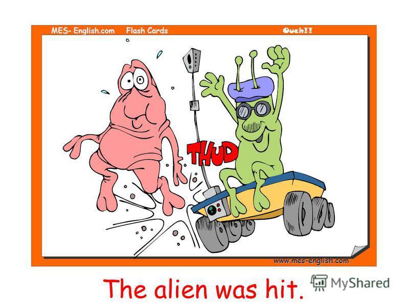 The alien was hit.