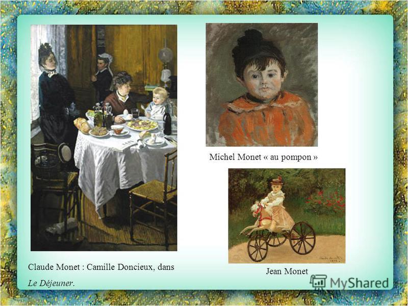Claude Monet : Camille Doncieux, dans Le Déjeuner. Michel Monet « au pompon » Jean Monet