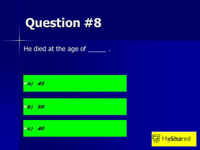 Question #8 He died at the age of _____.
