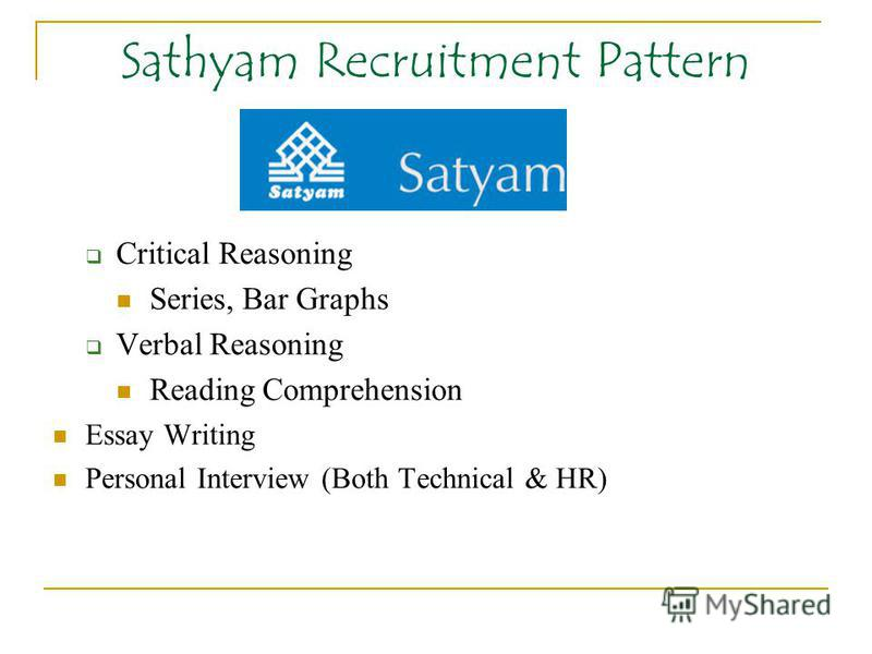 Sathyam Recruitment Pattern Critical Reasoning Series, Bar Graphs Verbal Reasoning Reading Comprehension Essay Writing Personal Interview (Both Technical & HR)