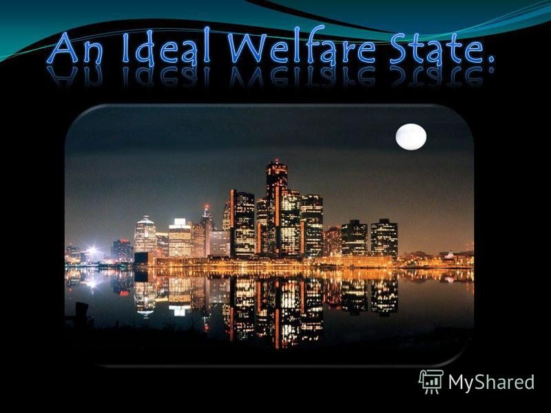 Do a project an ideal welfare state
