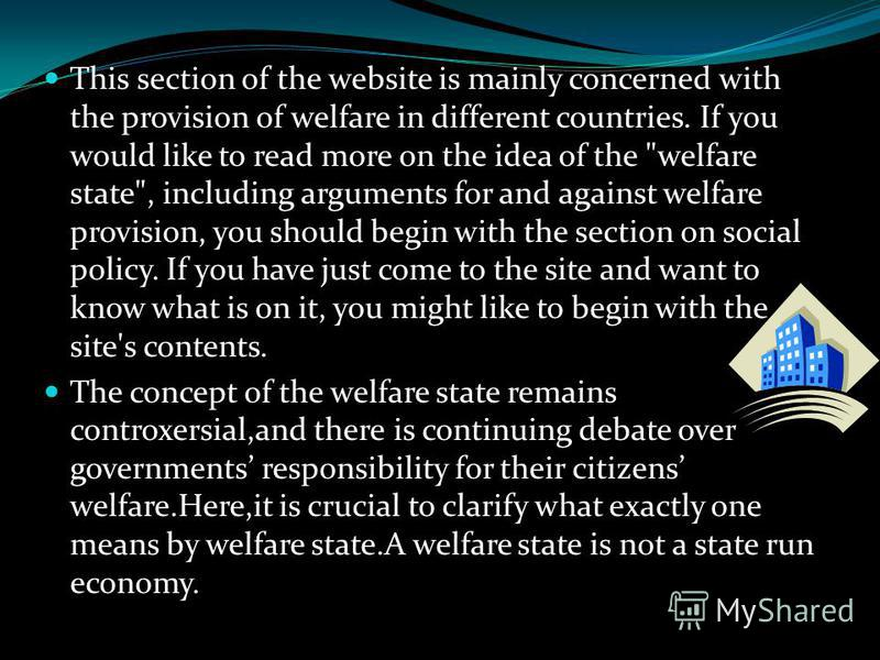 The idea of the welfare statemeans differt things in different countries. An ideal model. The
