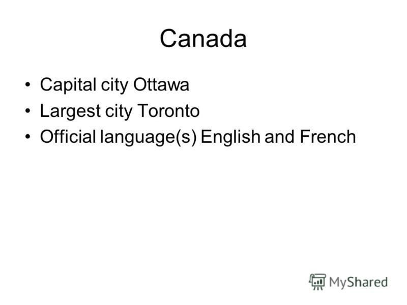 Capital city Ottawa Largest city Toronto Official language(s) English and French