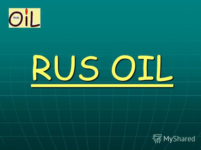 RUS OIL