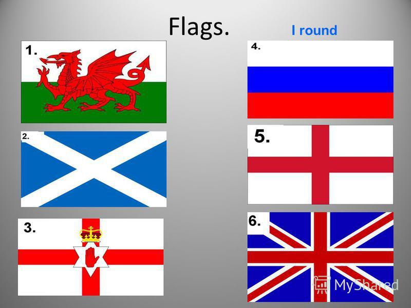 Flags. I round
