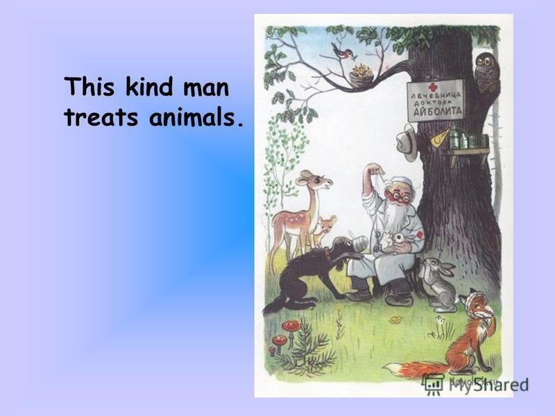 This kind man treats animals.