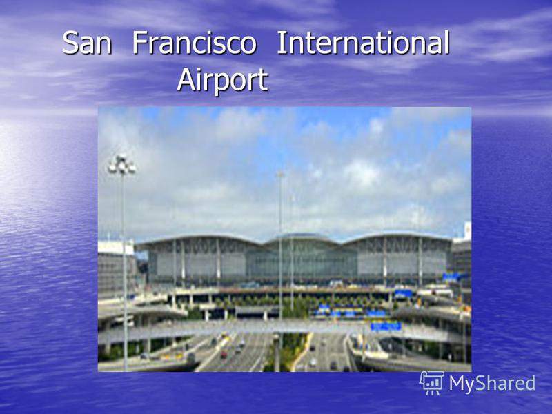 San Francisco International Airport San Francisco International Airport