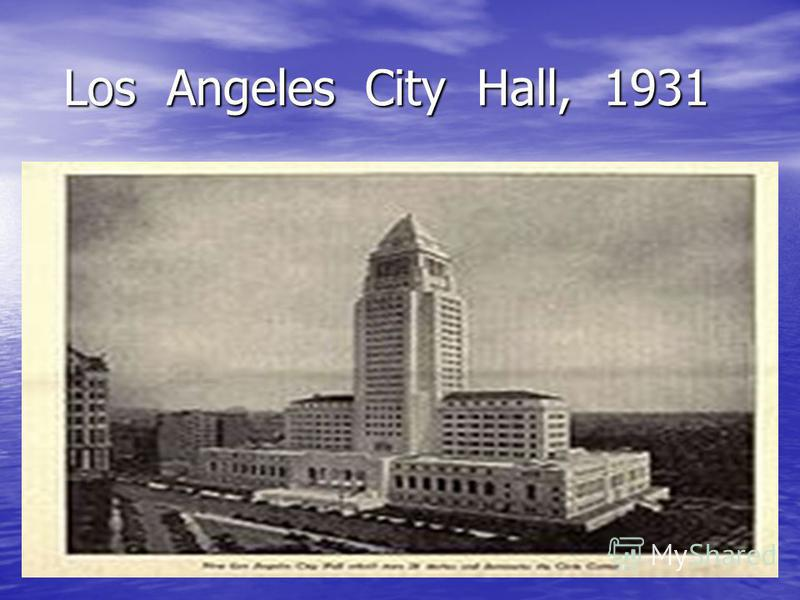 Los Angeles City Hall, 1931 Los Angeles City Hall, 1931