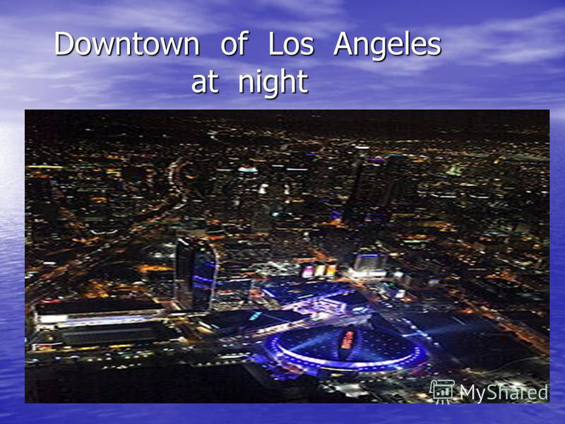 Downtown of Los Angeles at night Downtown of Los Angeles at night