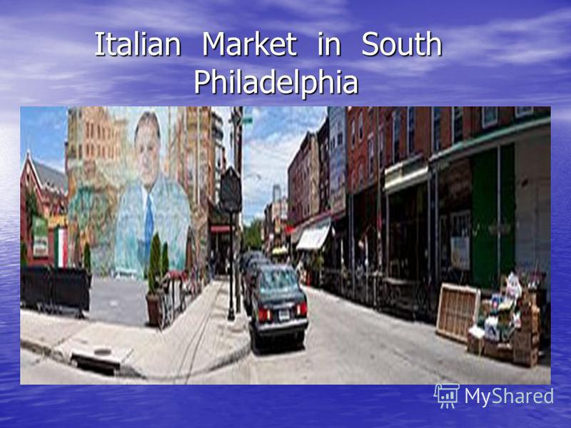 Italian Market in South Philadelphia Italian Market in South Philadelphia