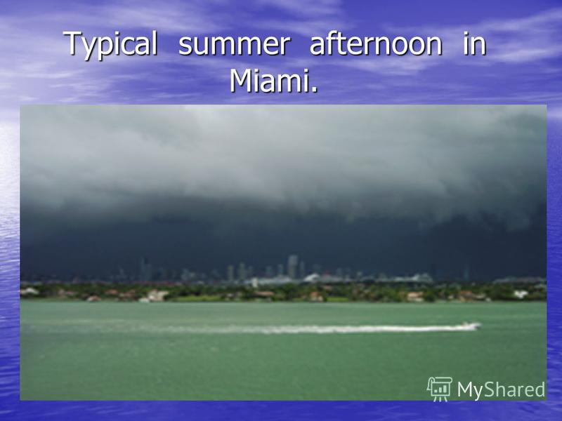 Typical summer afternoon in Miami. Typical summer afternoon in Miami.