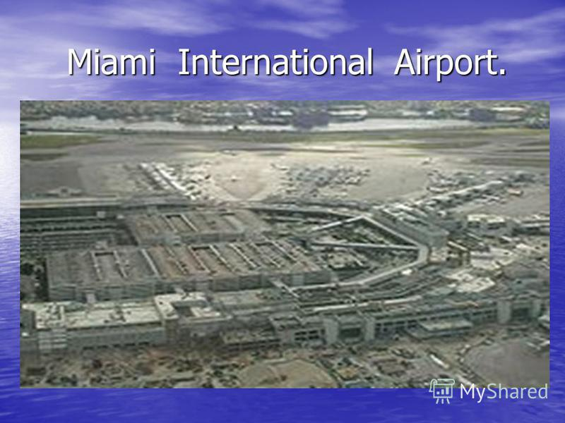 Miami International Airport. Miami International Airport.