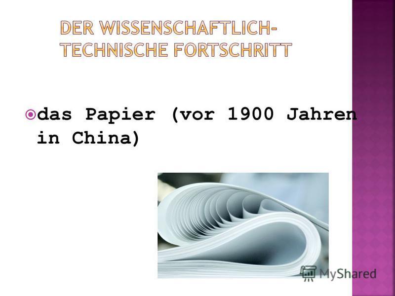 das Papier (vor 1900 Jahren in China)