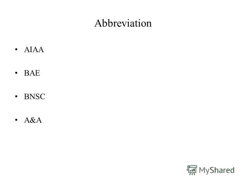 Abbreviation AIAA BAE BNSC A&A