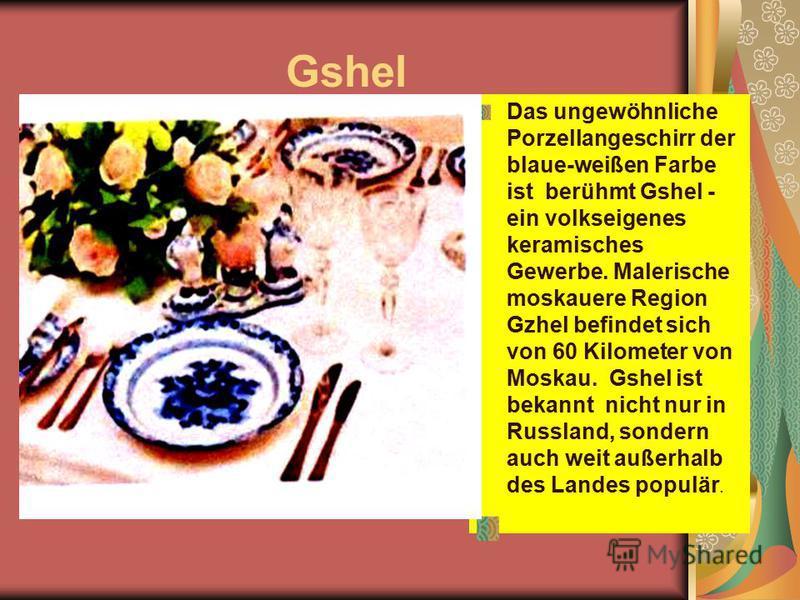 Gshel Das ungewöhnliche Porzellangeschirr der blaue-weißen Farbe ist berühmt Gshel - ein volkseigenes keramisches Gewerbe. Malerische moskauere Region Gzhel befindet sich von 60 Kilometer von Moskau. Gshel ist bekannt nicht nur in Russland, sondern a