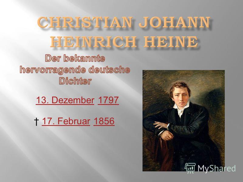 13. Dezember 1797 13. Dezember1797 17. Februar 185617. Februar1856