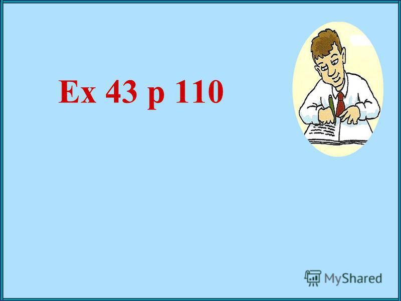 Ex 43 p 110