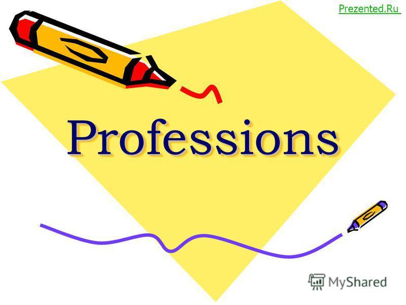 ProfessionsProfessions Prezented.Ru
