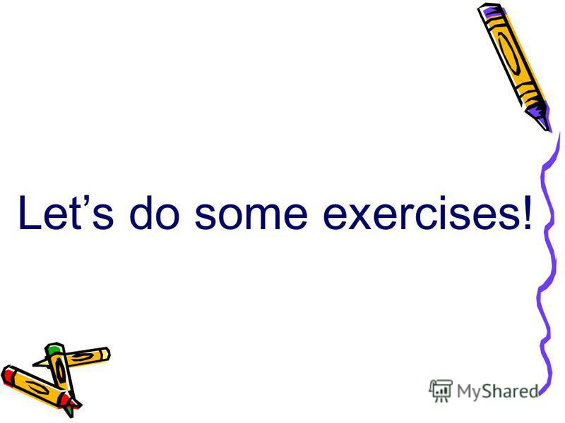 Lets do some exercises!