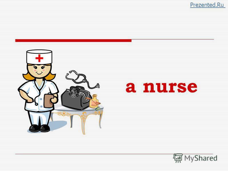 + a nurse Prezented.Ru