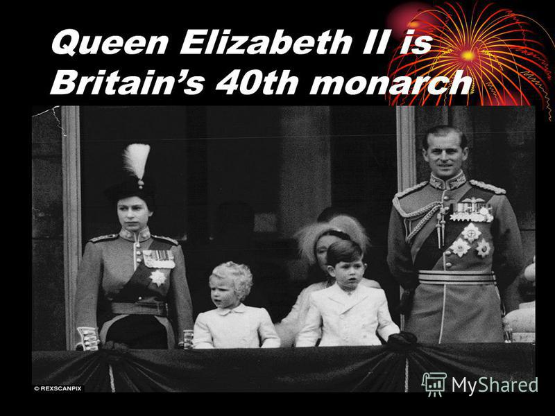 Queen Elizabeth II is Britains 40th monarch
