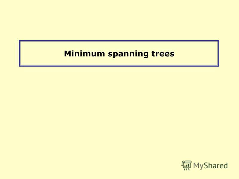Minimum spanning trees