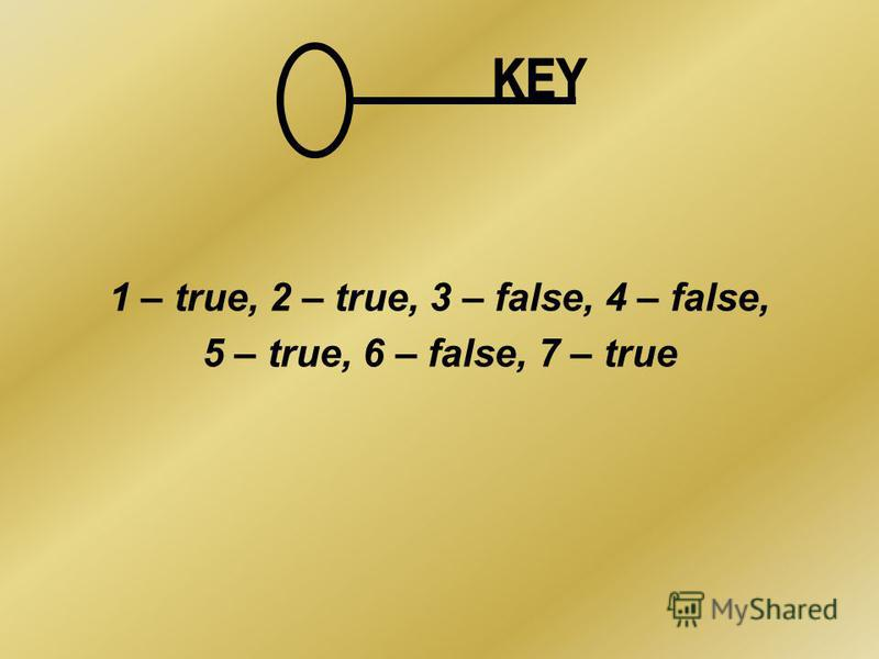 1 – true, 2 – true, 3 – false, 4 – false, 5 – true, 6 – false, 7 – true