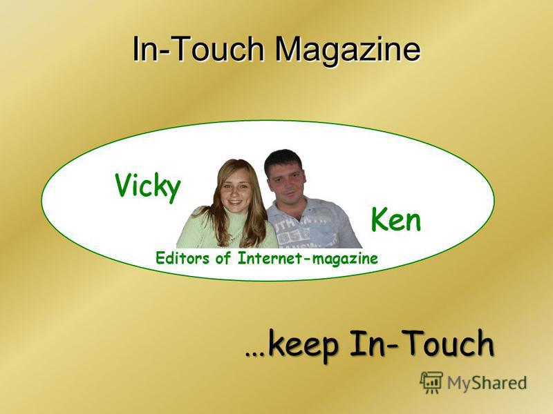 In-Touch Magazine Editors of Internet-magazine …keep In-Touch