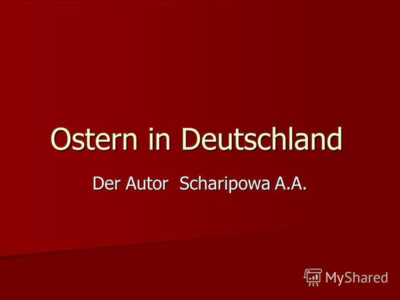 Ostern in Deutschland Der Autor Scharipowa A.A.