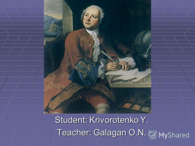 Student: Krivorotenko Y. Teacher: Galagan O.N.