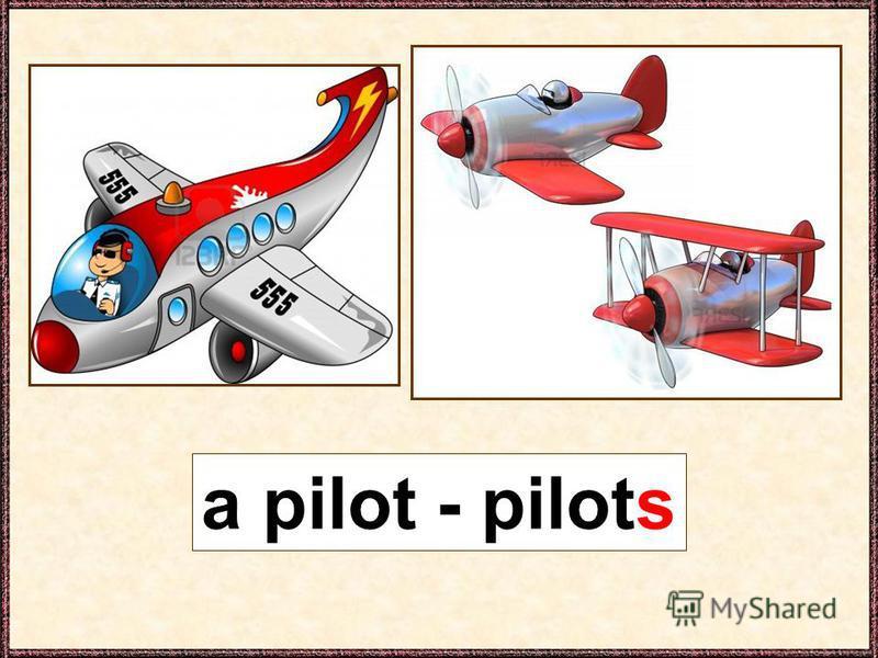 a pilot - pilots